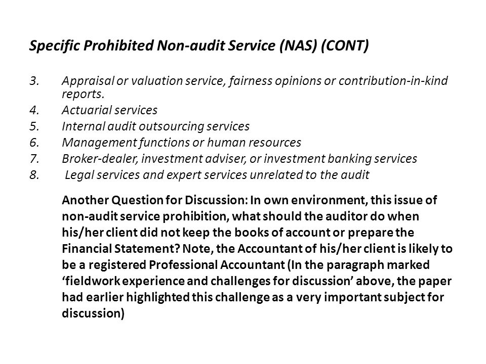 Specific Prohibited Non-audit Service (NAS) (CONT)