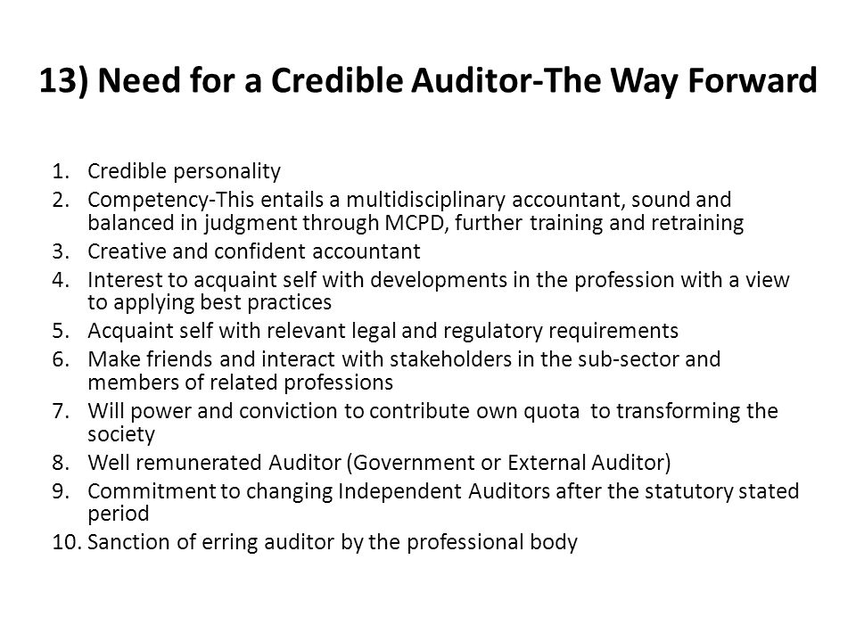 13) Need for a Credible Auditor-The Way Forward