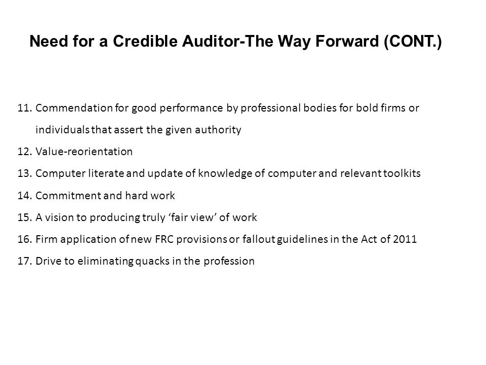 Need for a Credible Auditor-The Way Forward (CONT.)