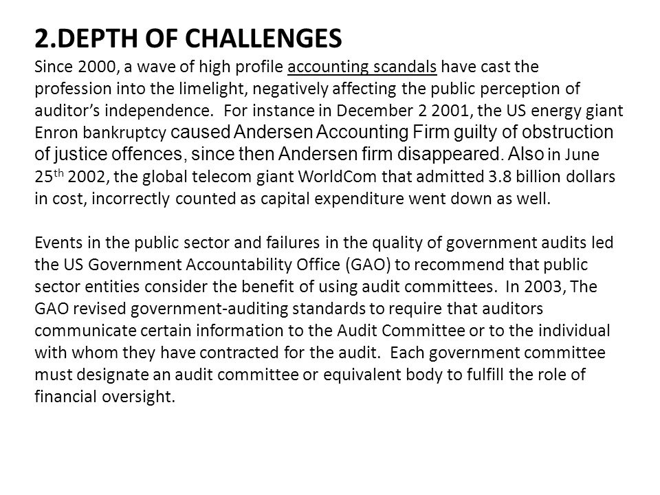 2.DEPTH OF CHALLENGES Since 2000, a wave of high profile accounting scandals have cast the.