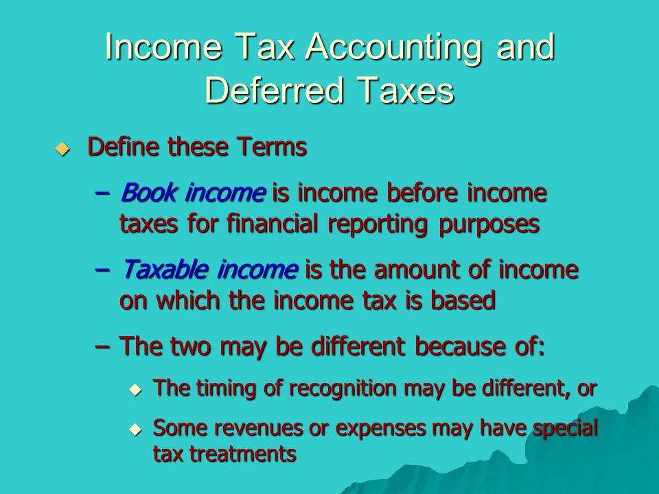 Income Tax Accounting and Deferred Taxes