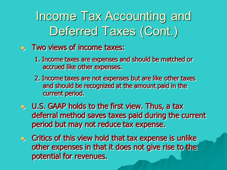 Income Tax Accounting and Deferred Taxes (Cont.)