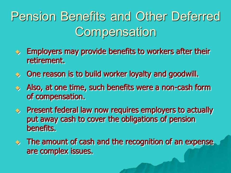 Pension Benefits and Other Deferred Compensation