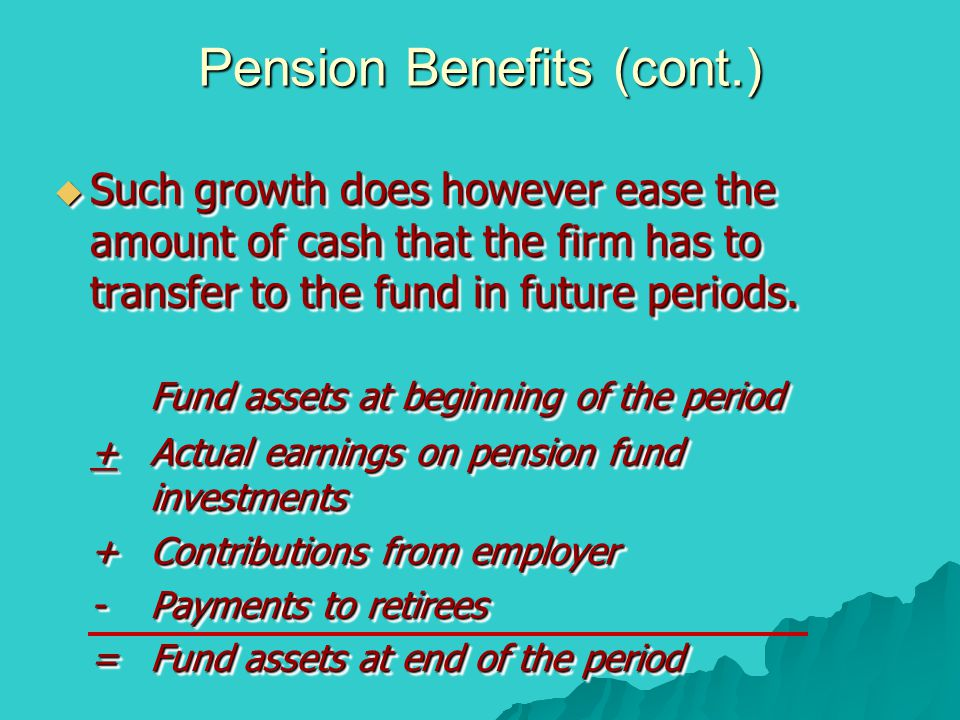 Pension Benefits (cont.)