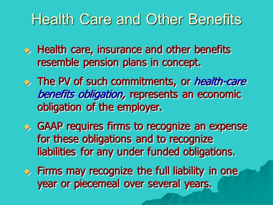 Health Care and Other Benefits