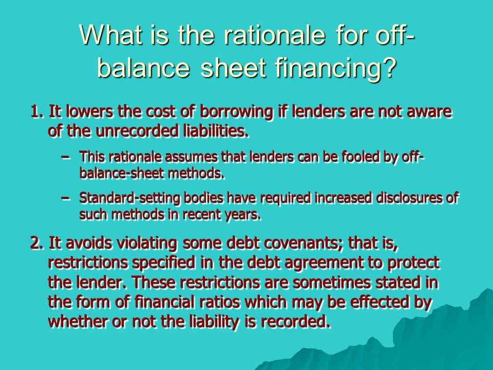 What is the rationale for off-balance sheet financing