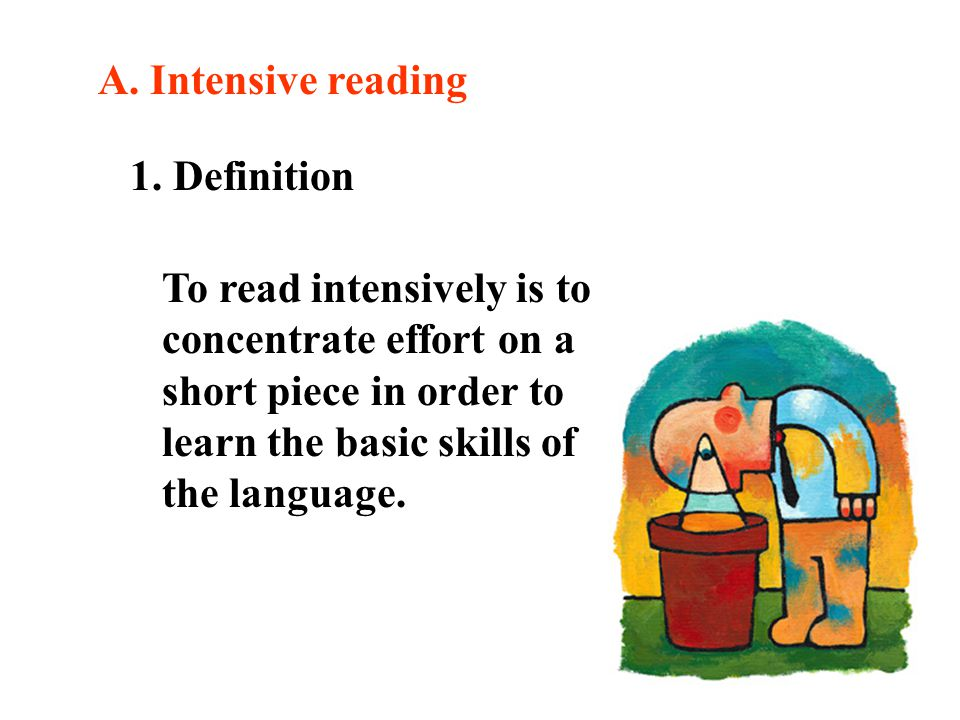 A. Intensive reading 1. Definition.