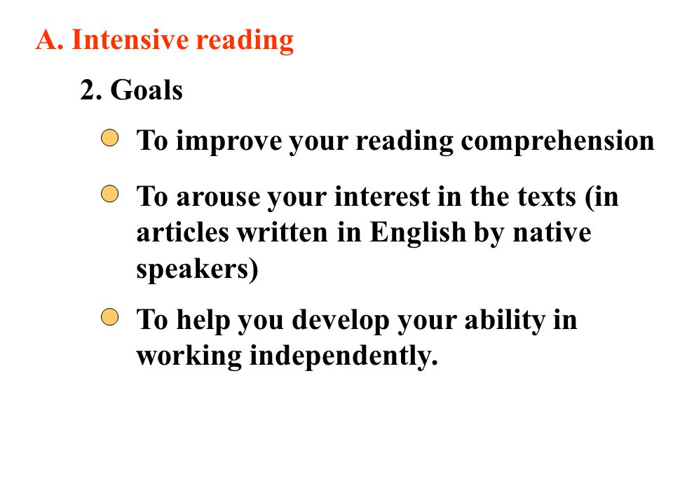 A. Intensive reading 2. Goals. To improve your reading comprehension.
