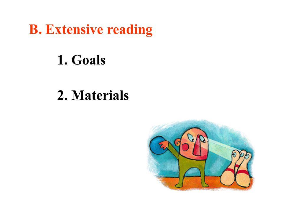 B. Extensive reading 1. Goals 2. Materials