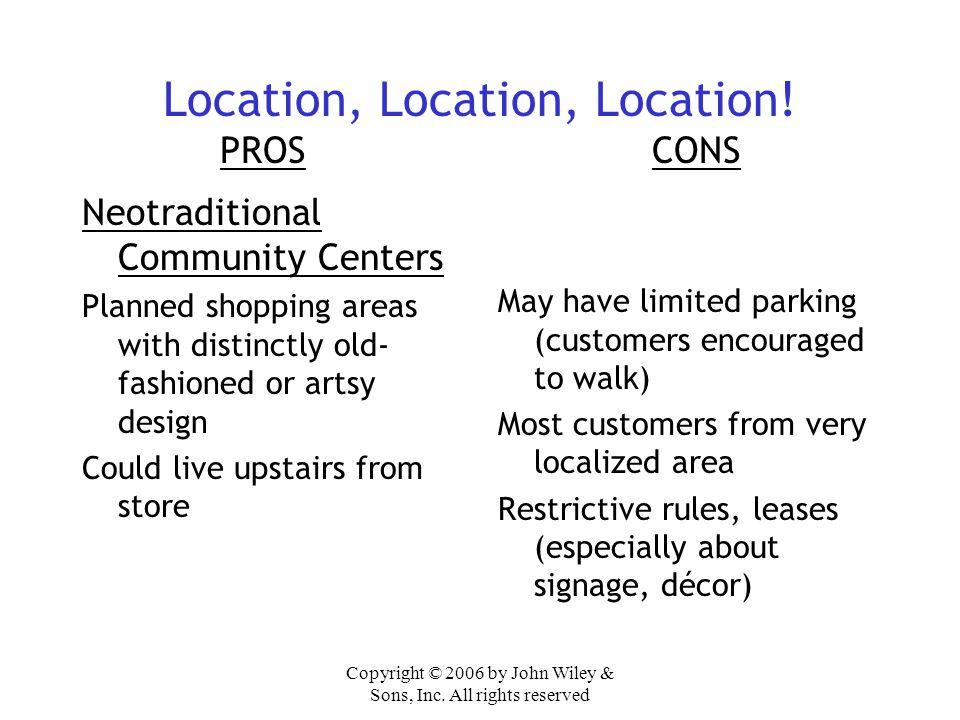 Location, Location, Location! PROS CONS