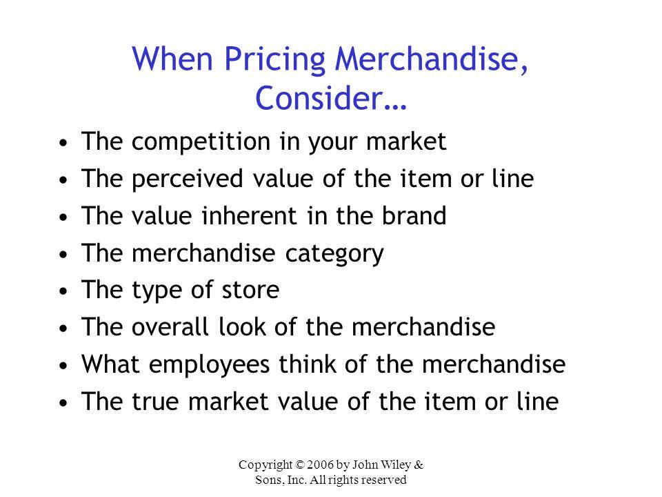 When Pricing Merchandise, Consider…