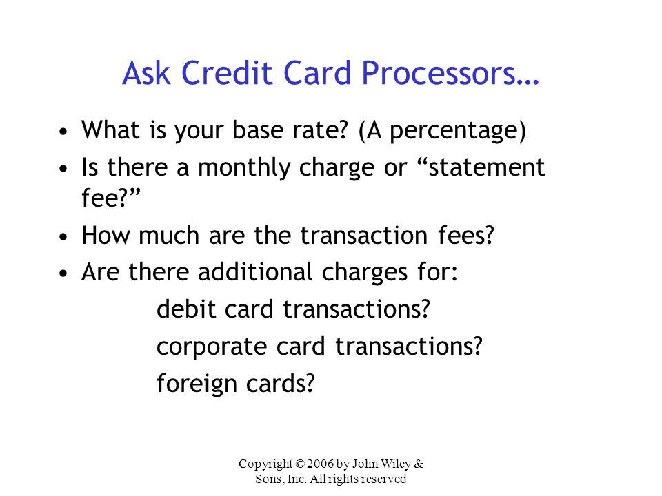 Ask Credit Card Processors…