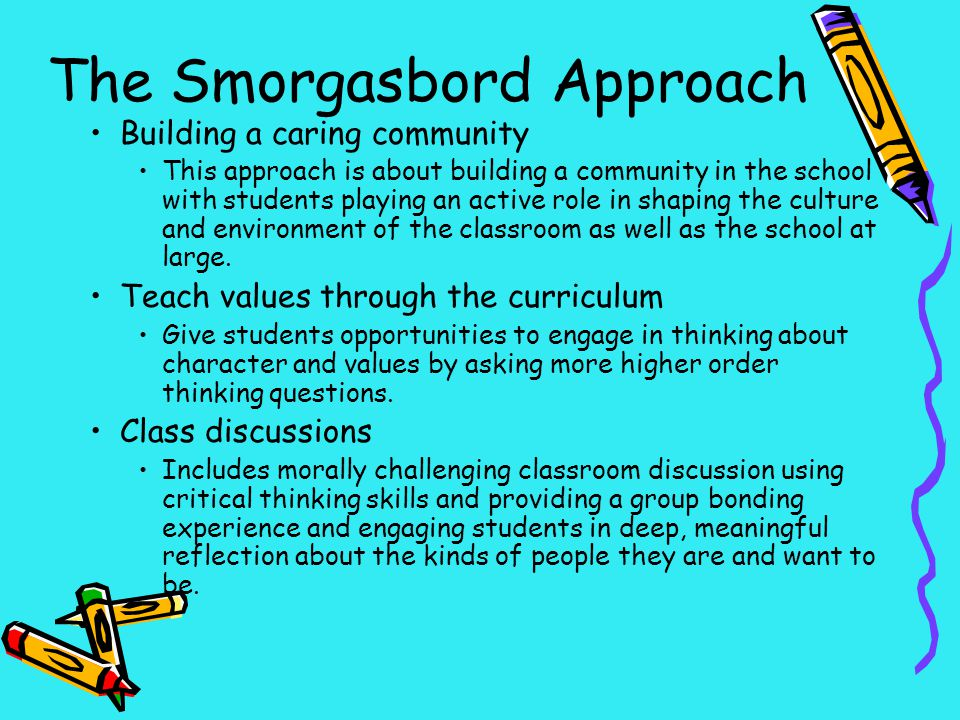 The Smorgasbord Approach