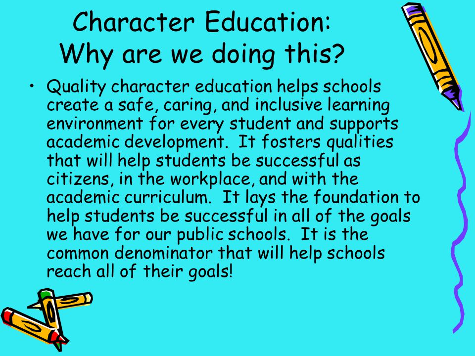 Character Education: Why are we doing this