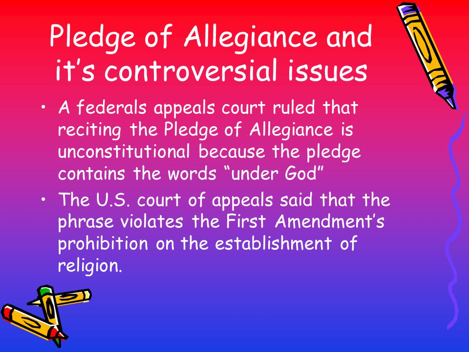 Pledge of Allegiance and it's controversial issues