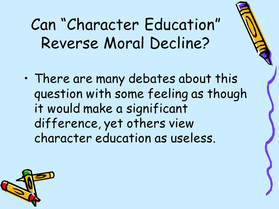 Can Character Education Reverse Moral Decline