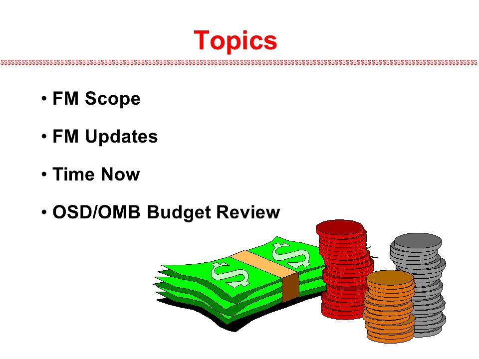 Topics FM Scope FM Updates Time Now OSD/OMB Budget Review