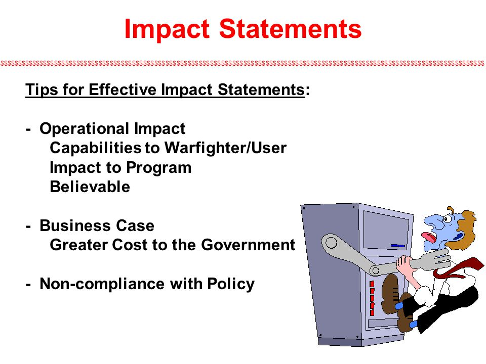 Impact Statements Tips for Effective Impact Statements: