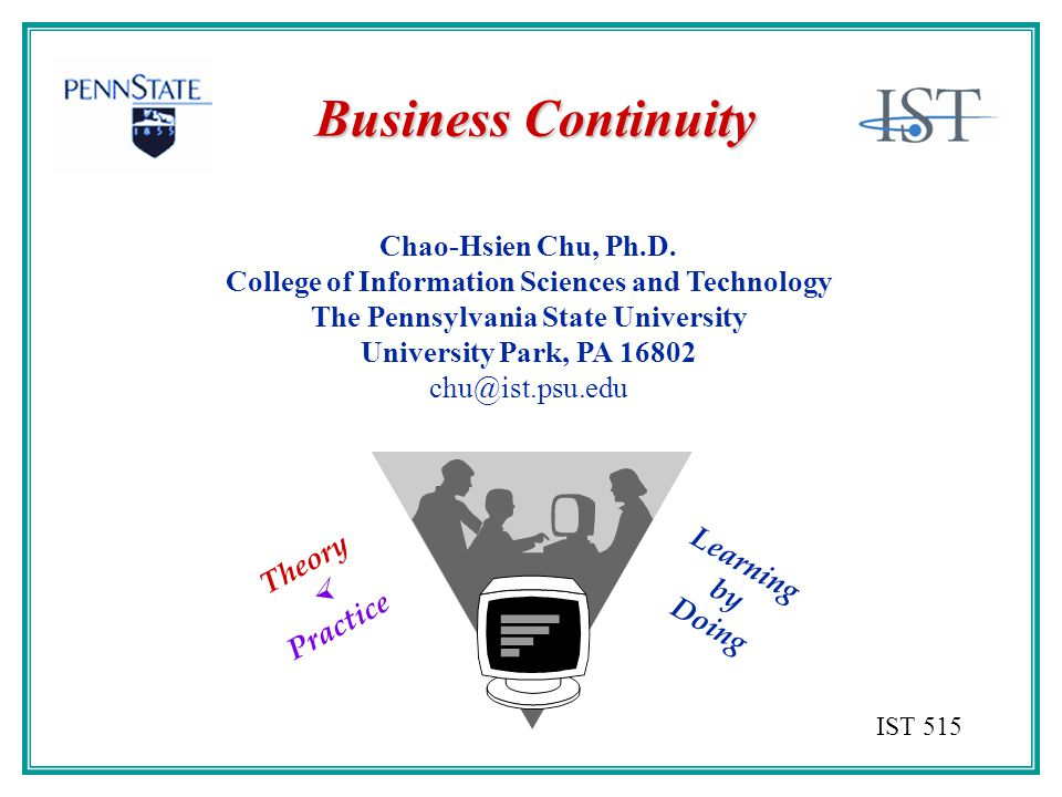 Business Continuity Chao-Hsien Chu, Ph.D.