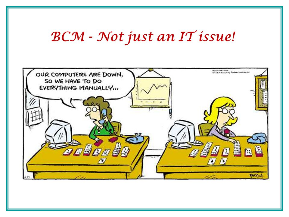 BCM - Not just an IT issue!