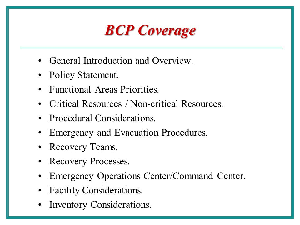 BCP Coverage General Introduction and Overview. Policy Statement.