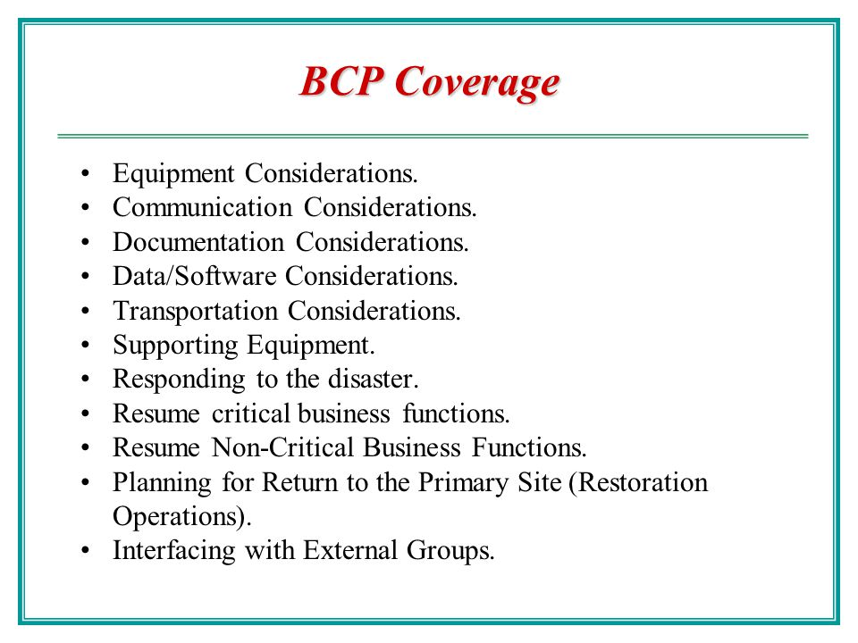 BCP Coverage Equipment Considerations. Communication Considerations.