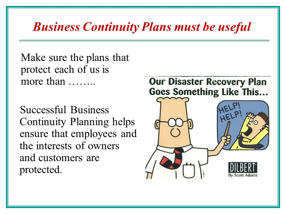 Business Continuity Plans must be useful