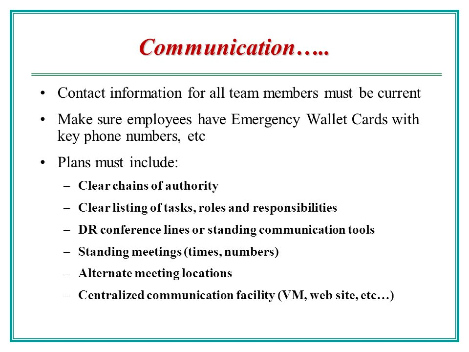 Communication….. Contact information for all team members must be current.