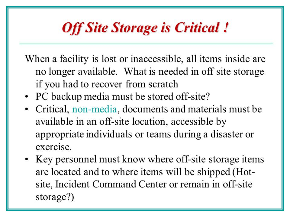 Off Site Storage is Critical !