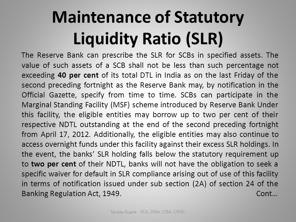 Maintenance of Statutory Liquidity Ratio (SLR)