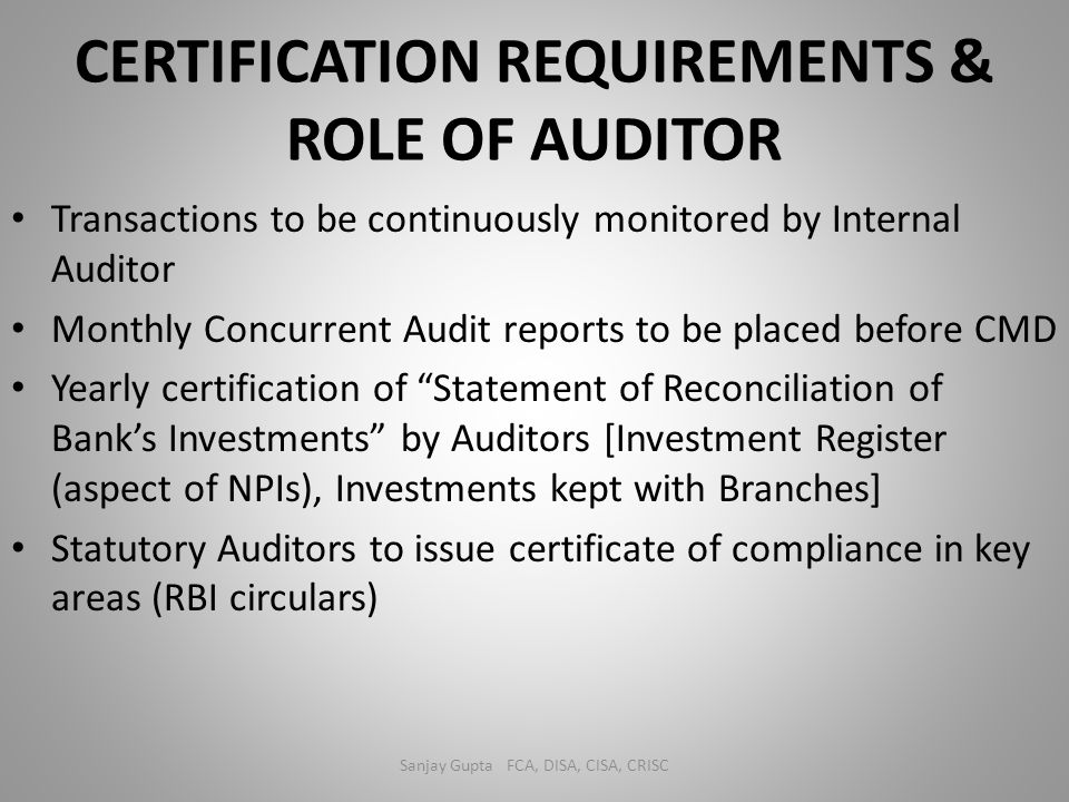 CERTIFICATION REQUIREMENTS & ROLE OF AUDITOR
