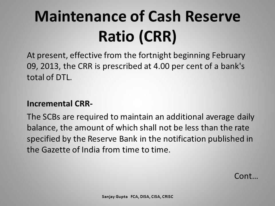 Maintenance of Cash Reserve Ratio (CRR)