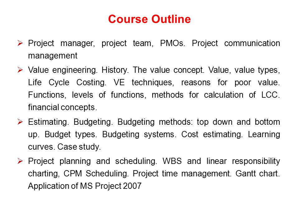 Course Outline Project manager, project team, PMOs. Project communication management.
