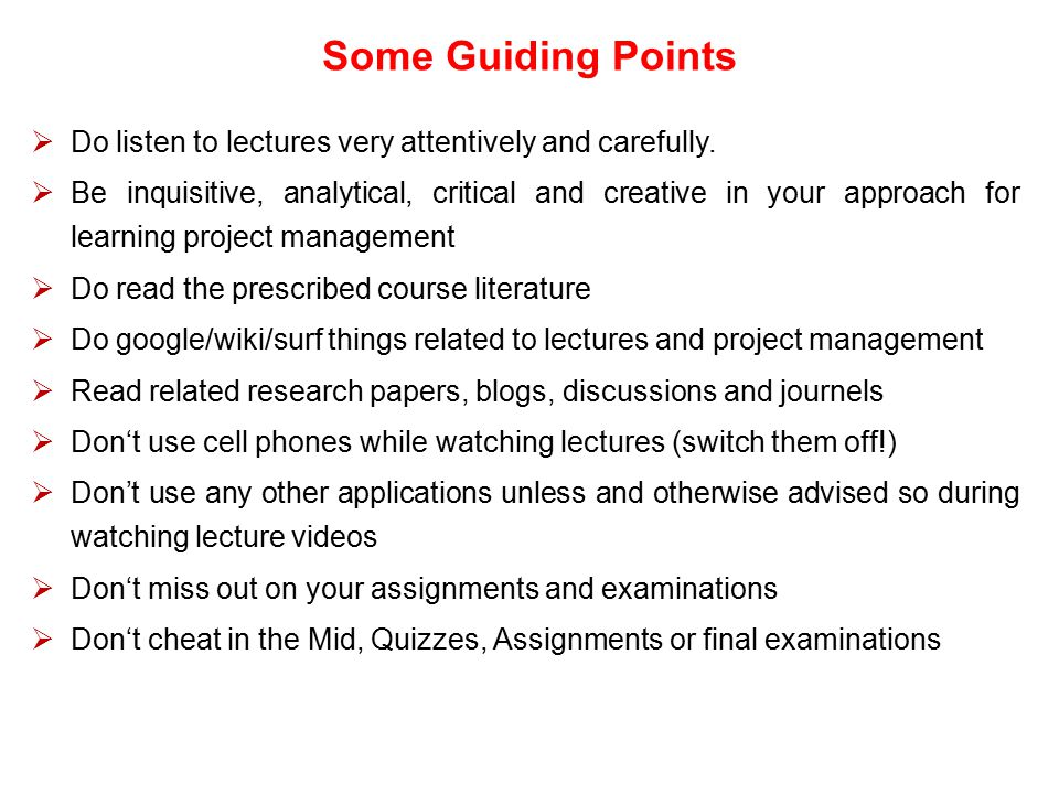 Some Guiding Points Do listen to lectures very attentively and carefully.