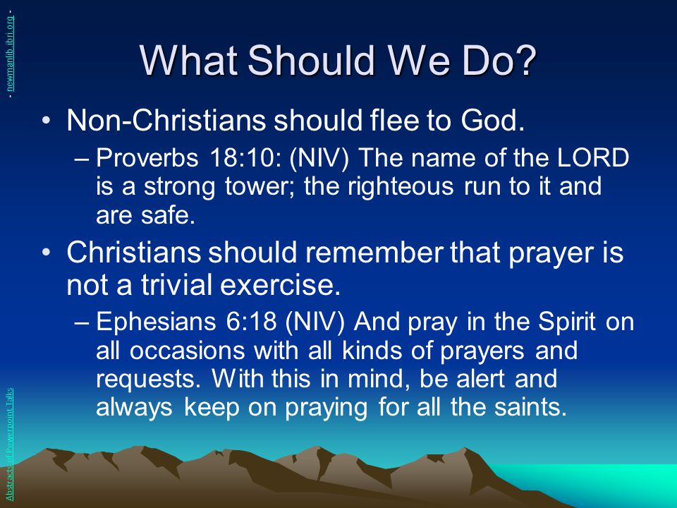 What Should We Do Non-Christians should flee to God.