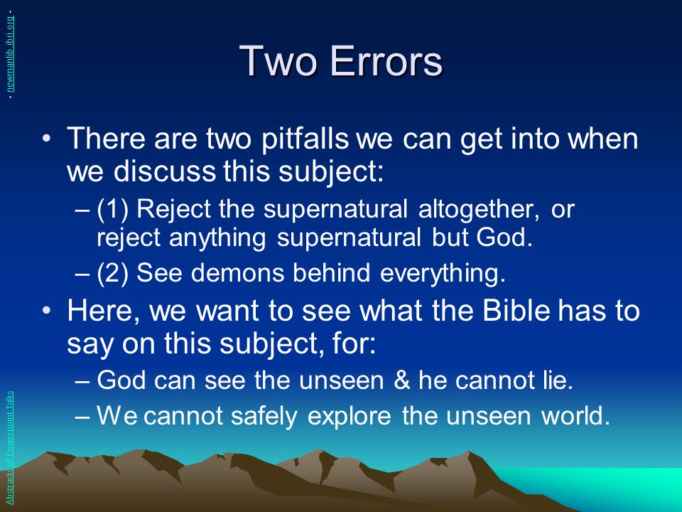 Two Errors - newmanlib.ibri.org - There are two pitfalls we can get into when we discuss this subject:
