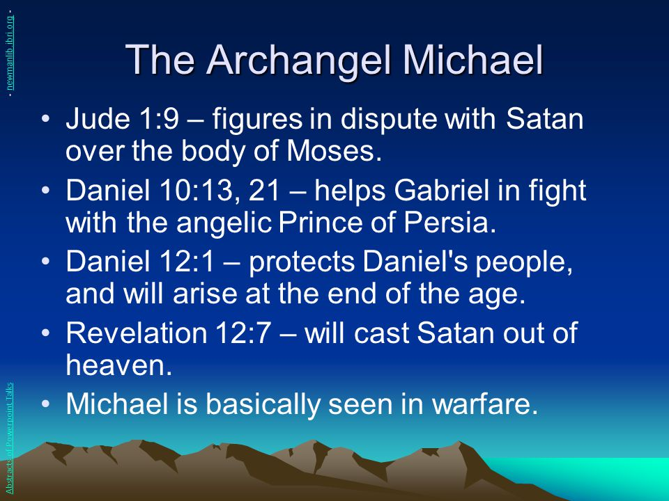 The Archangel Michael - newmanlib.ibri.org - Jude 1:9 – figures in dispute with Satan over the body of Moses.