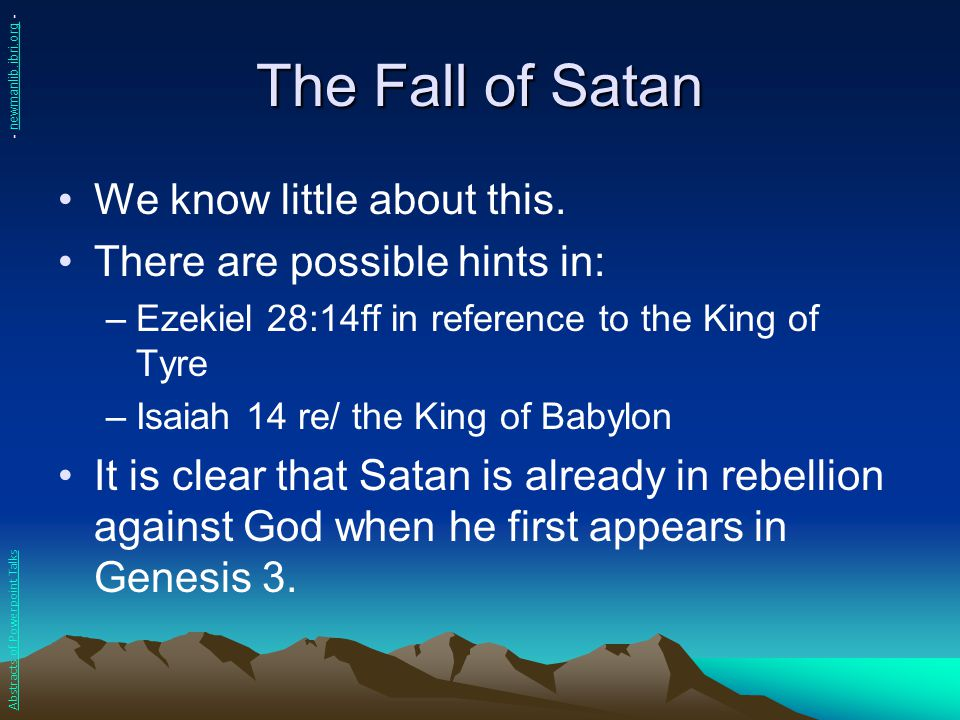 The Fall of Satan We know little about this.