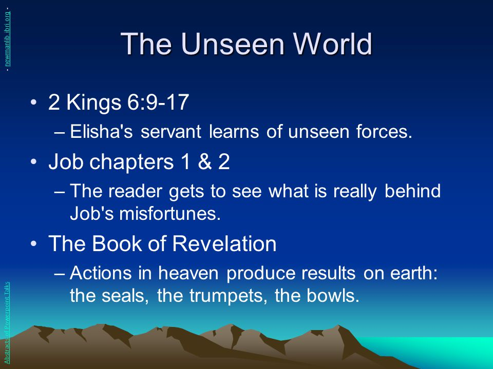 The Unseen World 2 Kings 6:9-17 Job chapters 1 & 2