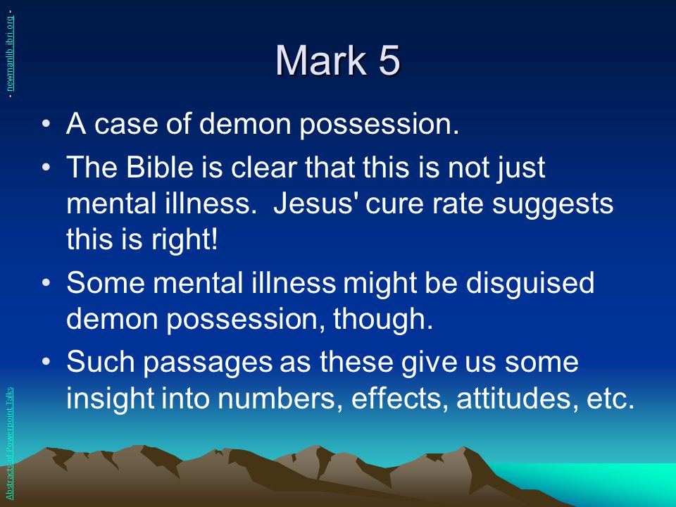 Mark 5 A case of demon possession.