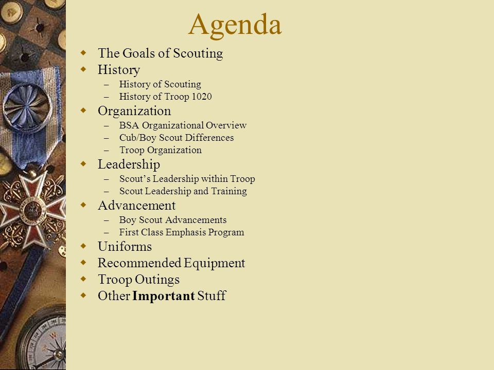 Agenda The Goals of Scouting History Organization Leadership