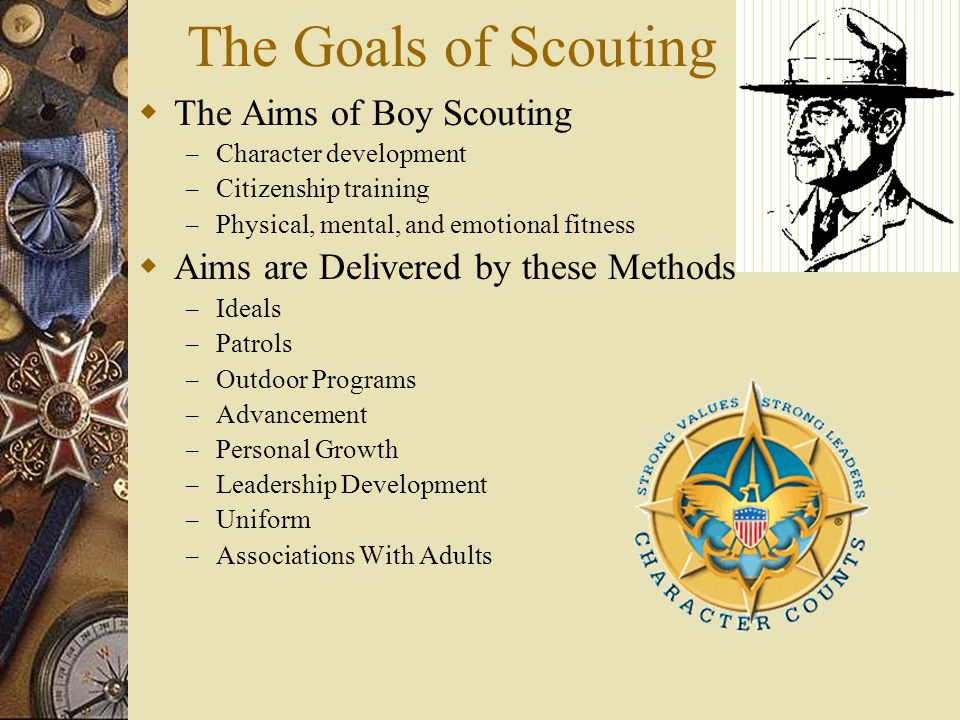 The Goals of Scouting The Aims of Boy Scouting