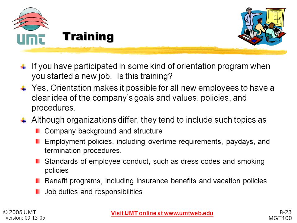 Training If you have participated in some kind of orientation program when you started a new job. Is this training