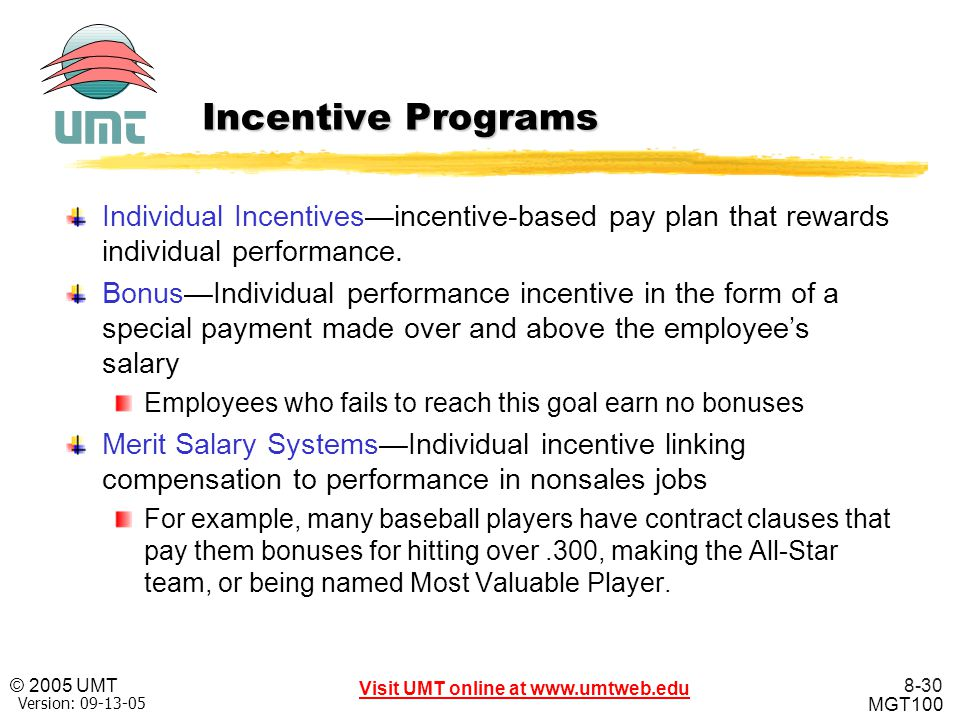 Incentive Programs Individual Incentives—incentive-based pay plan that rewards individual performance.