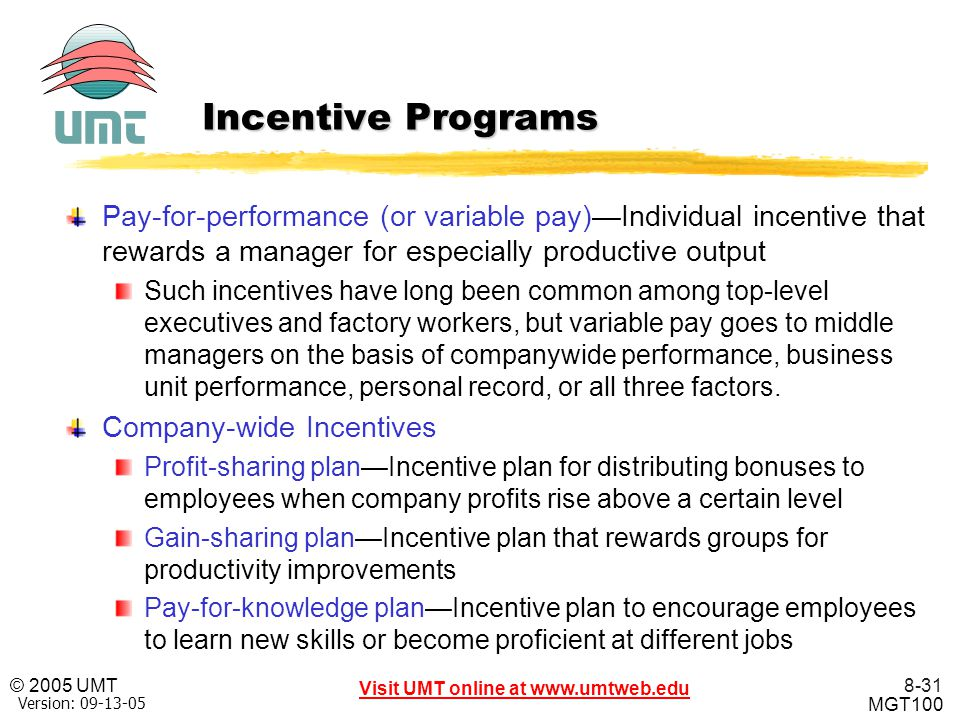 Incentive Programs Pay-for-performance (or variable pay)—Individual incentive that rewards a manager for especially productive output.