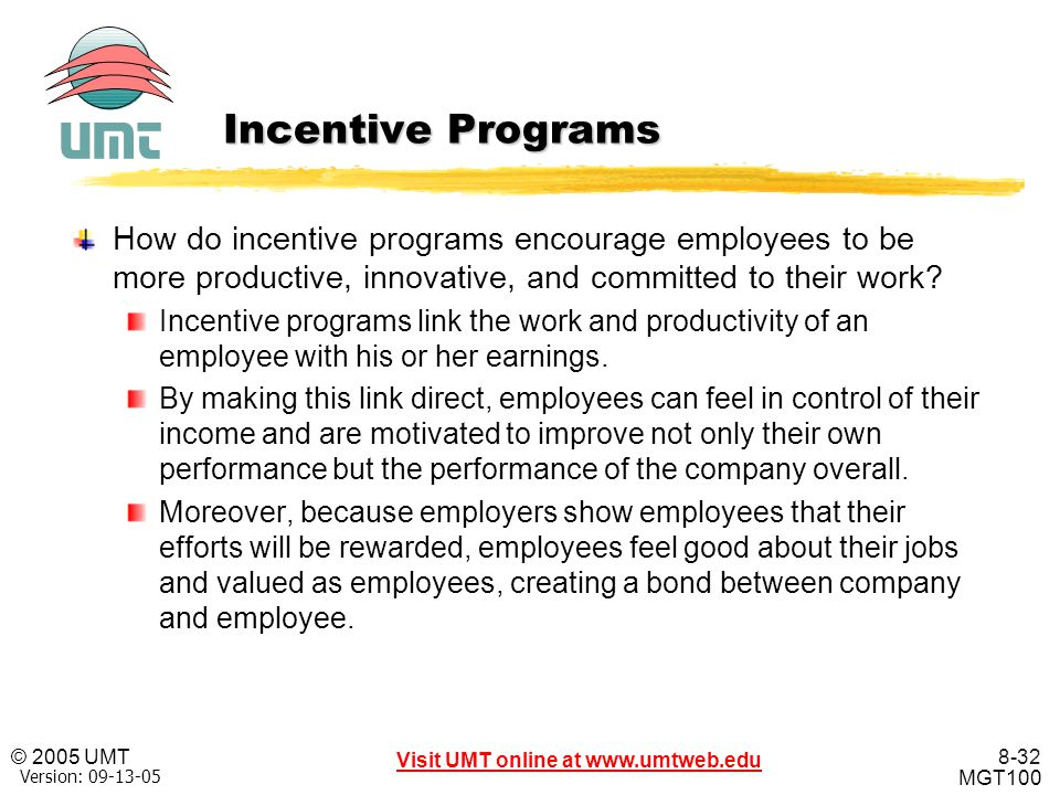 Incentive Programs How do incentive programs encourage employees to be more productive, innovative, and committed to their work