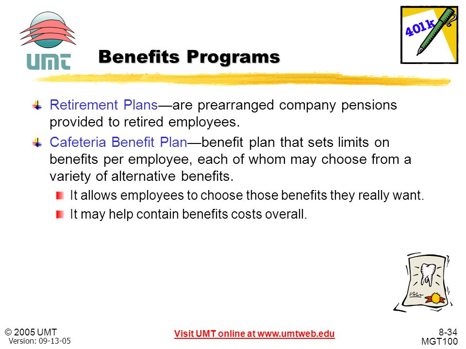 Benefits Programs Retirement Plans—are prearranged company pensions provided to retired employees.