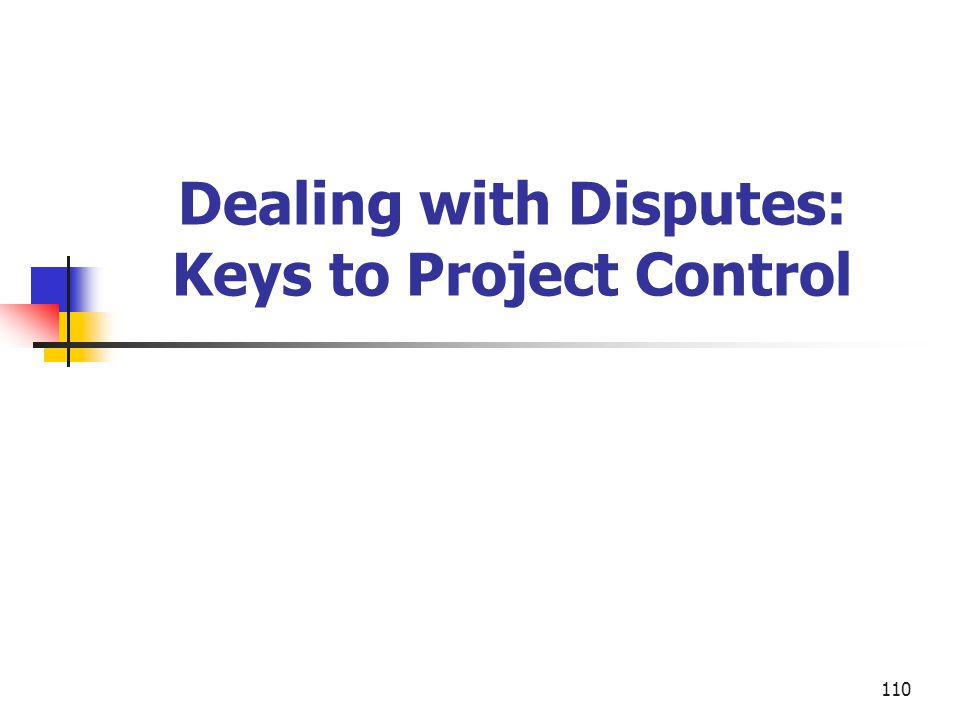 Dealing with Disputes: Keys to Project Control