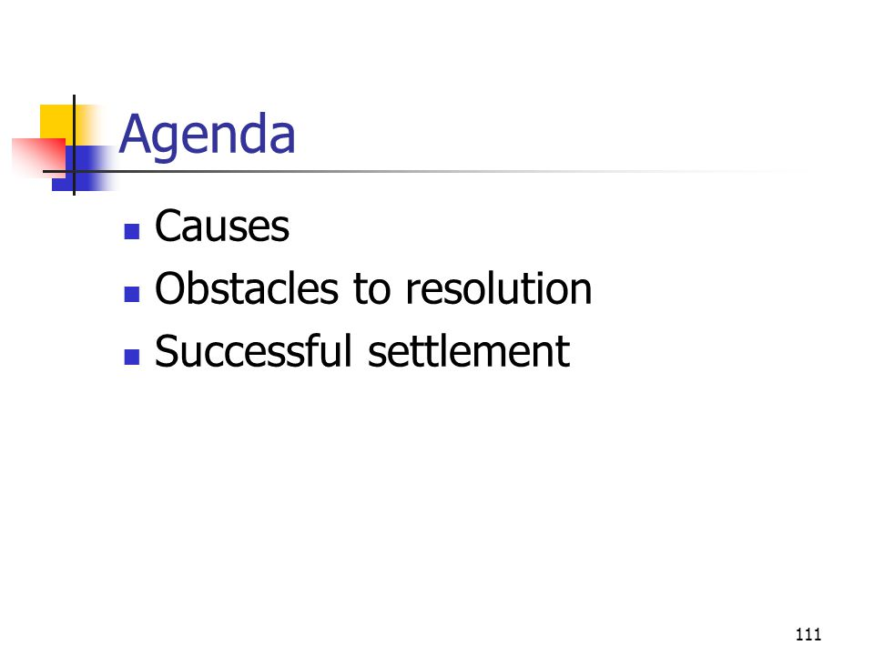 Agenda Causes Obstacles to resolution Successful settlement