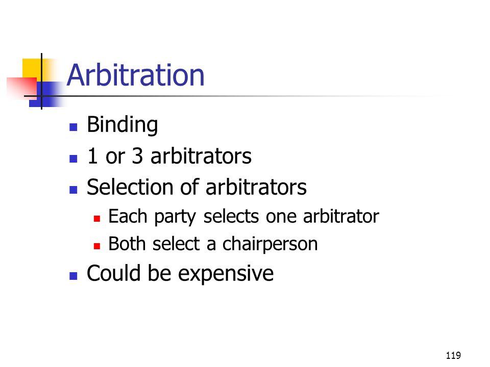 Arbitration Binding 1 or 3 arbitrators Selection of arbitrators